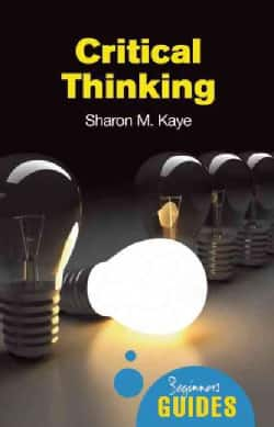 becoming a critical thinker a user friendly manual pearson